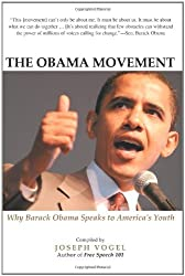 The Obama Movement: Why Barack Obama Speaks to America's Youth by Joseph Vogel (2007-09-03)
