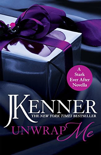 Unwrap Me: A Stark Ever After Novella (Stark Series) by [Kenner, J.]