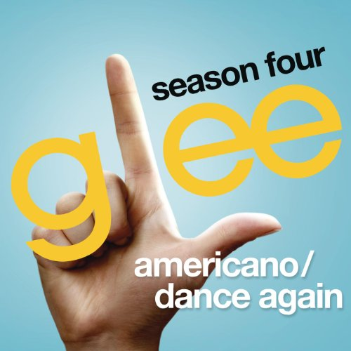 Americano / Dance Again (Glee ...