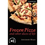 CER6: Frozen Pizza and Other Slices of Life Level 6 (Cambridge English Readers)
