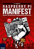 Raspberry Pi Manifest: Hardware, Betriebssystem, Programmierung und Elektronik. Über 50 Projekte - gültig für alle aktuellen Modelle.