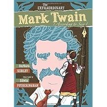 The Extraordinary Mark Twain (According to Susy) by Barbara Kerley (2010-01-05)