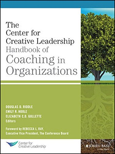 The Ccl Handbook of Coaching in Organizations (J–B CCL (Center for Creative Leadership))