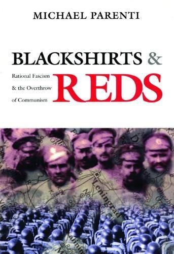 Blackshirts and Reds: Rational Fascism and the Overthrow of Communism por Michael Parenti