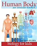 Image de Human Body: Human Anatomy for Kids an Inside Look at Body Organs (English Edition)