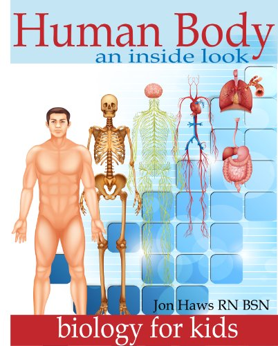 Human Body: Human Anatomy for Kids an Inside Look at Body Organs (English Edition)