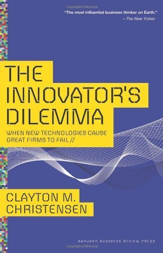 The Innovator's Dilemma: When New Technologies Cause Great Firms to Fail (Management of Innovation and Change) by Christensen, Clayton M. (2013) Hardcover