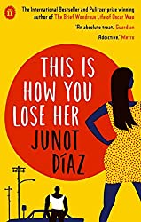 This Is How You Lose Her by Junot Diaz (2013-09-05)