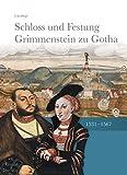 Schloss und Festung Grimmenstein zu Gotha