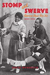 Stomp and Swerve: American Music Gets Hot, 1843-1924