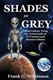 Shades of Grey: Observations from the Crossroads of ET Contact and Human Culture (English Edition)