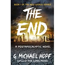 The End: A Postapocalyptic Novel (The New World Series Book 1) (English Edition)