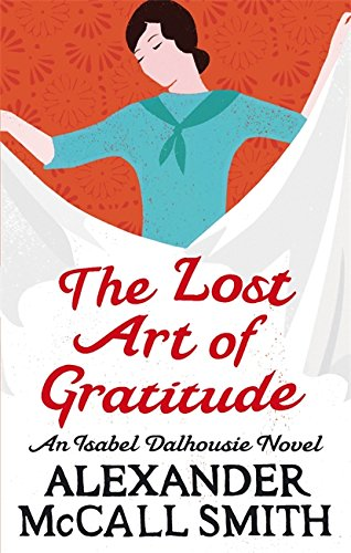 The Lost Art Of Gratitude (Isabel Dalhousie Novels)