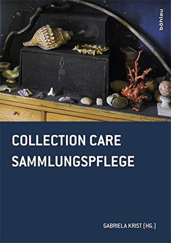 Collection Care/Sammlungspflege (Konservierungswissenschaft. Restaurierung. Technologie) -