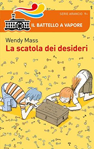 La scatola dei desideri (Il battello a vapore. Serie arancio) por Wendy Mass