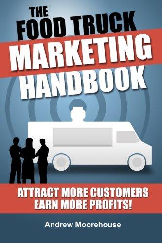 The Food Truck Marketing Handbook par Andrew Moorehouse