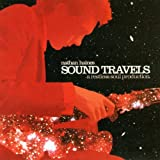 Songtexte von Nathan Haines - Sound Travels: A Restless Soul Production