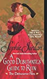 A Good Debutante's Guide to Ruin: The Debutante Files: Written by Sophie Jordan, 2014 Edition, Publisher: Avon [Mass Market Paperback]