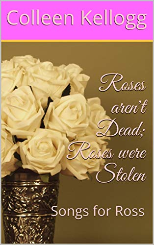 Roses aren't Dead