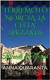 TERREMOTO NORCIA: La citta' spezzata: Ricordi di Norcia (I LIBRI DEL CUORE Vol. 1)