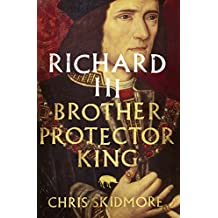 Richard III: Brother, Protector, King (English Edition)