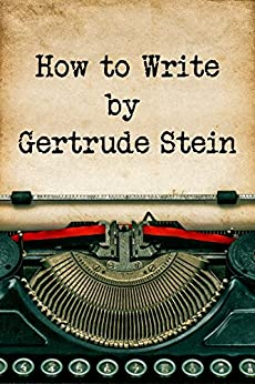How to Write by [Stein, Gertrude]