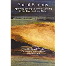 Social Ecology: Applying ecological understanding to our lives and our planet (Social Ecology & management) (English Edition)