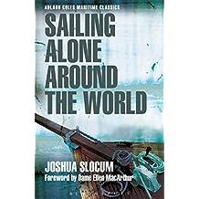 Sailing Alone Around the World (Adlard Coles Maritime Classics) by Joshua Slocum (2015-08-13)