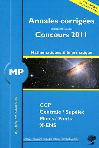 Annales des concours MP mathématiques et informatique 2011 par Guillaume Balog
