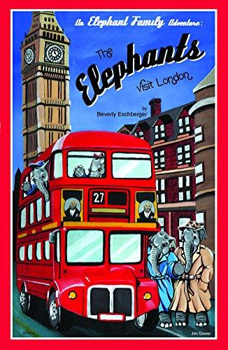 The Elephants Visit London (The Elephant Family Adventures Book 1)