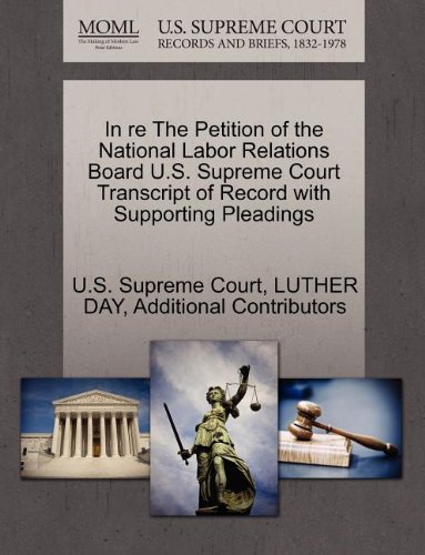 In re The Petition of the National Labor Relations Board U.S. Supreme Court Transcript of Record with Supporting Pleadings
