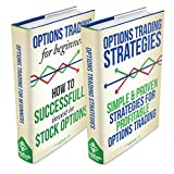Options Trading: Box Set - Options Trading For Beginners & Options Trading Strategies (Options Trading, Options Trading For Beginners, Options Trading Strategies)