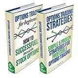 Options Trading: Box Set - Options Trading For Beginners & Options Trading Strategies (Options Trading, Options Trading For Beginners, Options Trading Strategies) (English Edition)
