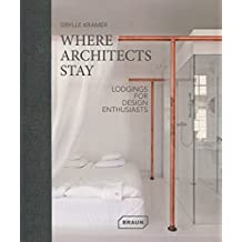 Where Architects Stay: Lodgings for Design Enthusiasts