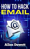 How To Hack Email: Email Hacking for Beginners / Newbies / Dummies