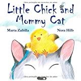 Little Chick and Mommy Cat by Marta Zafrilla (2012-08-01)