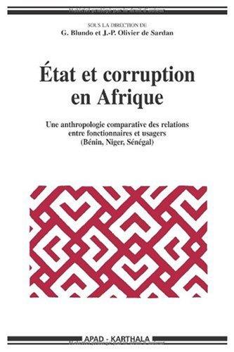 Etat et corruption en Afrique : Une anthropologie comparative des relations entre fonctionnaires et usagers (Bnin, Niger, Sngal)