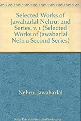 Selected Works of Jawaharlal Nehru: Second Series: 001