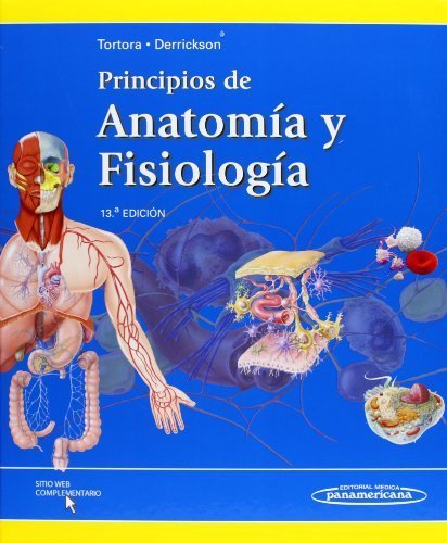 Principios de anatomia y fisiologia / Principles of Anatomy and Physiology: Incluye Sitio Web (Spanish Edition) 13th Edition by Gerard J. Tortora, Bryan Derrickson (2014) Hardcover