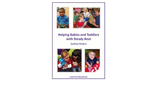 Helping Babies and Toddlers with Steady Beat: Amazon co uk: Andrina