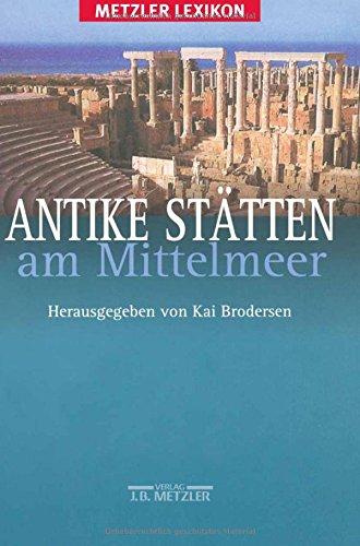 Antike Stätten am Mittelmeer: Metzler Lexikon