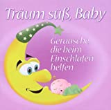 Träum süß, Baby: Geräusche, die beim Einschlafen helfen