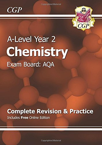 A-Level Chemistry: AQA Year 2 Complete Revision & Practice with Online Edition (CGP A-Level Chemistry)