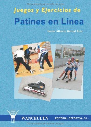 Juegos Y Actividades De Patines En Linea/ Rollerblade Games and Activities por Javier Alberto Bernal Ruiz