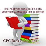 CPC  Practice Exam 2017 & 2018   Questions & Answers   ICD-10 Edition: Medical coding