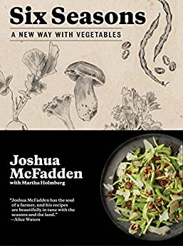 Six Seasons: A New Way with Vegetables by [McFadden, Joshua]