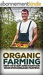 Organic Farming: How to Start and Mai...