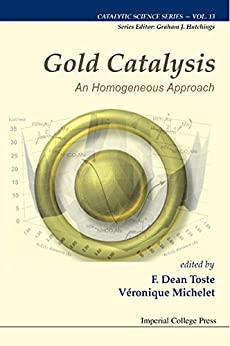 Gold Catalysis : An Homogeneous Approach par [Michelet Veronique Et Al]