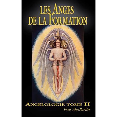 Les Anges de la Formation. Angelologie Tome II.