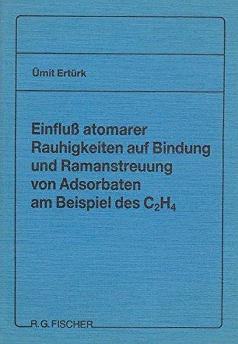 Einfluss atomarer Rauhigkeiten auf Bindung und Raman-streuung von Adsorbaten am Beispiel des C₂H₄
